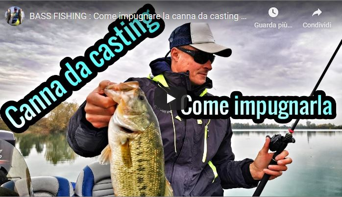 Bass Fishing: Come impugnare la canna da casting by Luca Quintavalla